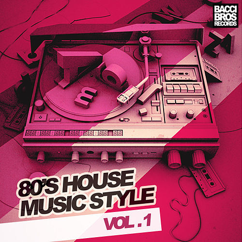 80's House Music Style van Various Artists