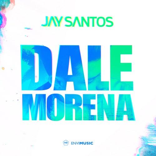 Dale Morena (Radio Edit) de Jay Santos