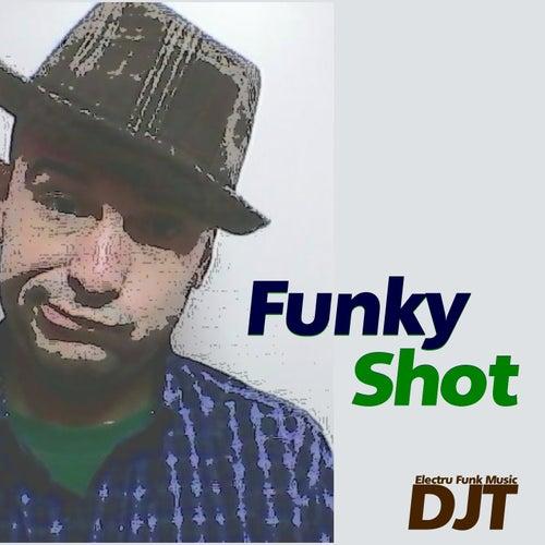 Funky Shot by DJT 1000
