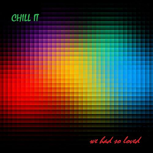 We Had so Loved (Chill It) von Day Before Nothing