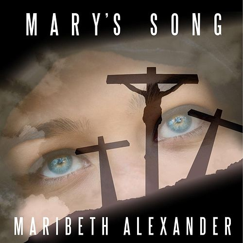 Mary's Song by Maribeth Alexander