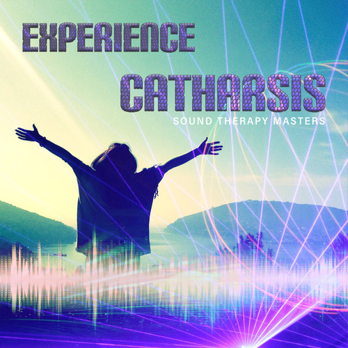 Experience Catharsis – Music for Relaxation and Meditation, Yoga, Mind Body Connection, Self Hypnosis, Stress Relief, Control Anger, Stop Worrying, Peace of Mind, Inner Peace, Well Being, Healing Power by Sound Therapy Masters