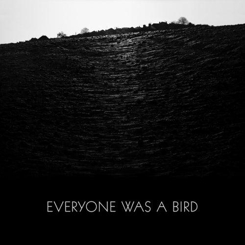 Everyone Was a Bird by Grasscut