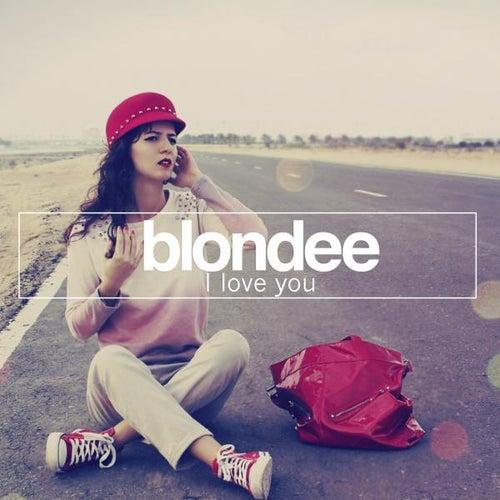 I Love You von Blondee