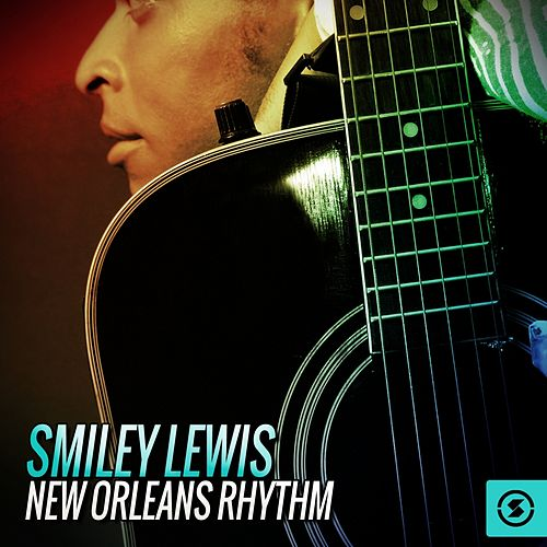 Smiley Lewis: New Orleans Rhythm fra Smiley Lewis