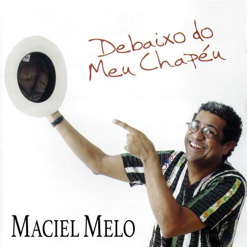 Debaixo do Meu Chapéu de Maciel Melo