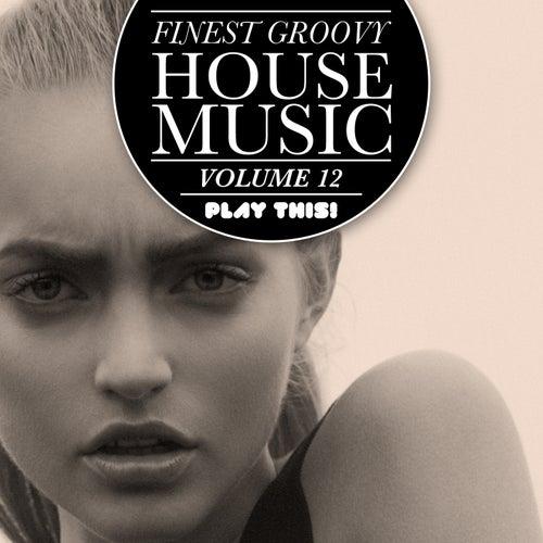Finest Groovy House Music, Vol. 12 de Various Artists