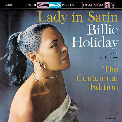 Lady In Satin: The Centennial Edition by Billie Holiday