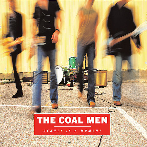 Beauty Is a Moment by The Coal Men