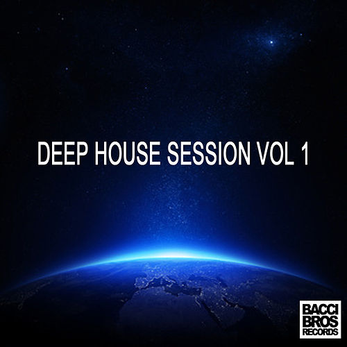 Deep House Session Vol 1 van Various Artists