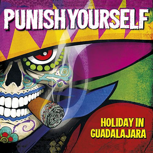 Holiday in Guadalajara by Punish Yourself