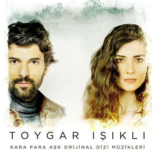 Kara Para Aşk (Original Soundtrack of Tv Series) by Toygar Işıklı