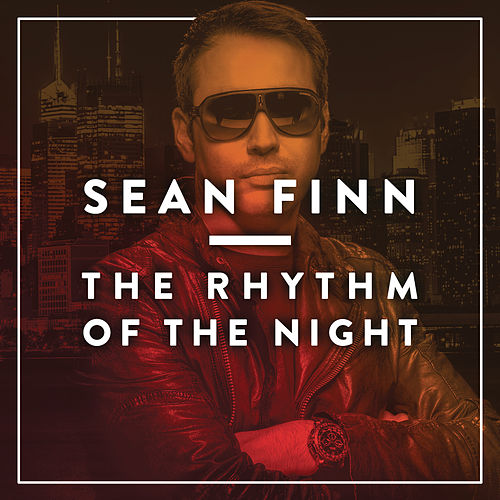 The Rhythm Of The Night by Sean Finn