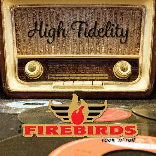 High Fidelity von The Fire Birds