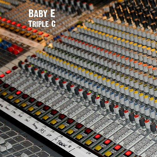 Triple C by Baby E