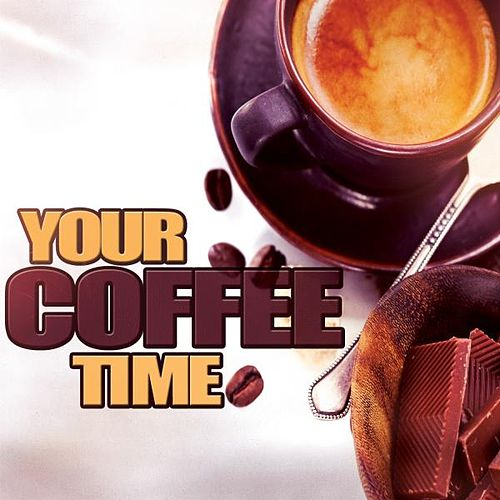 Your Coffee Time von Various Artists