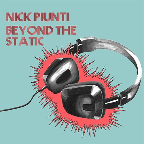 Beyond the Static by Nick Piunti
