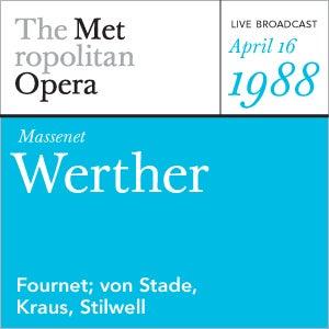 Massenet: Werther (April 16, 1988) by Metropolitan Opera