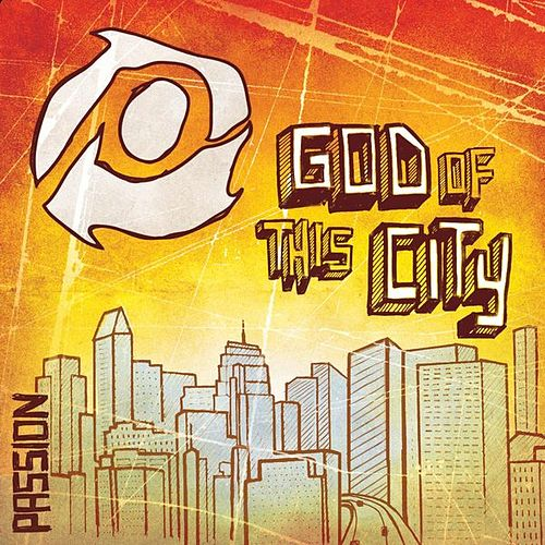 Passion: God Of This City (Live) by Passion