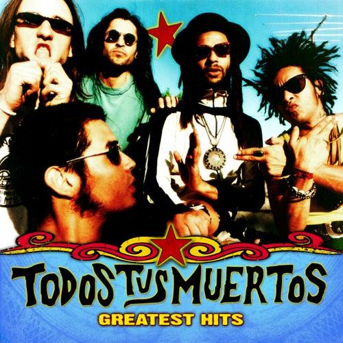 Greatest Hits de Todos Tus Muertos