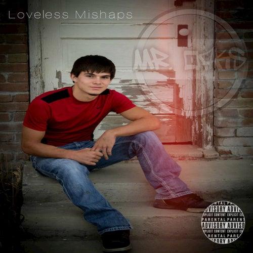 Loveless Mishaps (Full Mixtape) de Mr. Oaks