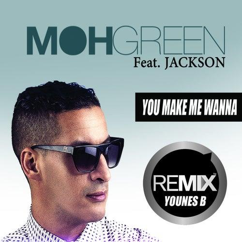 You Make Me Wanna (Younes B Remix) de DJ Moh Green