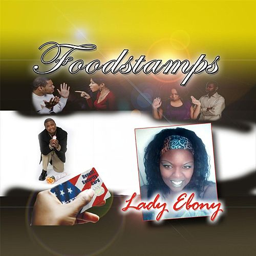 Food Stamps by Lady Ebony
