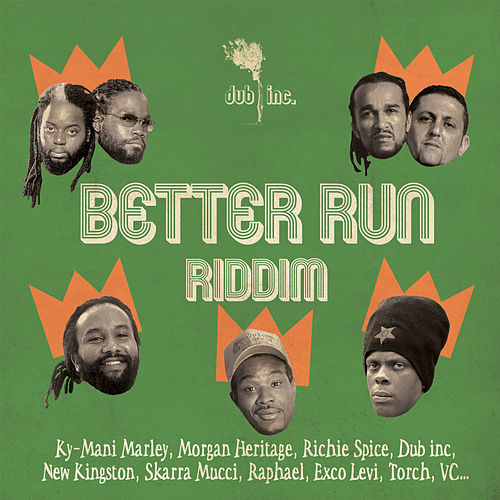 Better Run Riddim von Dub Inc.