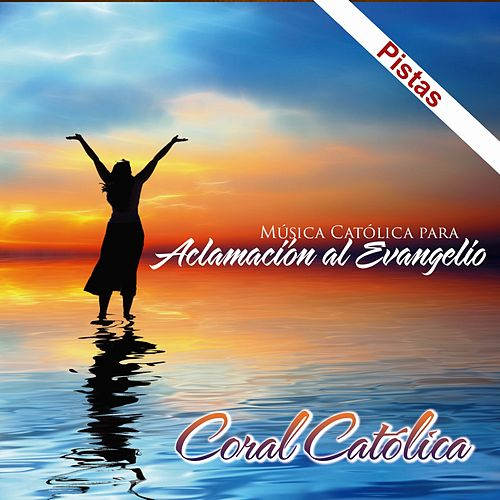 Aclamación al evangelio de Coral Catolica