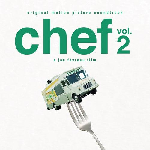 Chef, Vol. 2 (Jon Favreau's Original Motion Picture Soundtrack) de Various Artists
