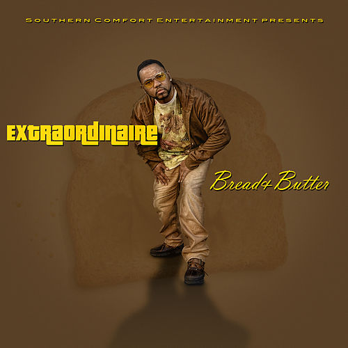 Bread And Butter (Single) by Extraordinaire