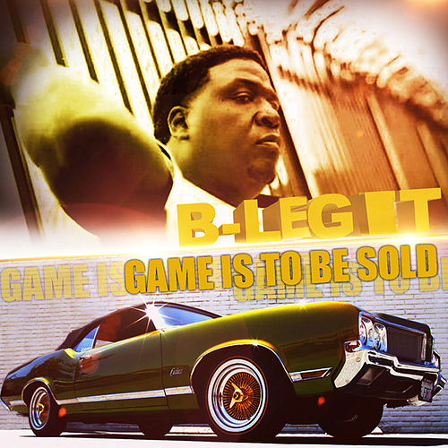Game Is To Be Sold von B-Legit