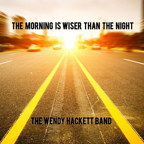 The Morning Is Wiser Than the Night by The Wendy Hackett Band