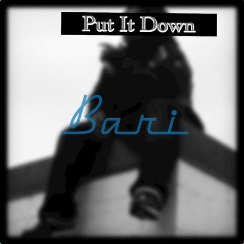 Put It Down - Single von Bari.