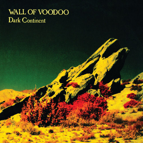 Dark Continent von Wall of Voodoo