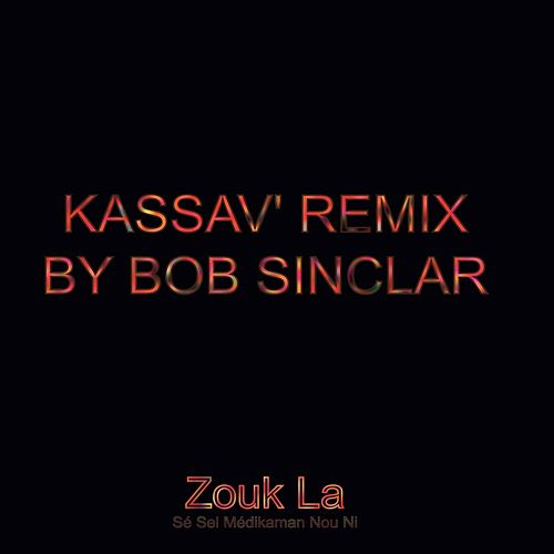 Zouk La Sé Sel Medikaman Nou Ni (Radio Version) [Bob Sinclar Remix] - Single de Kassav'