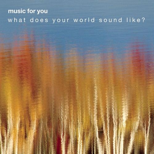 MUSIC FOR YOU SAMPLER: What Does Your World Sound Like? by Miles Davis, Yo-Yo Ma, Carlo Maria Giulini, Dave Brubeck