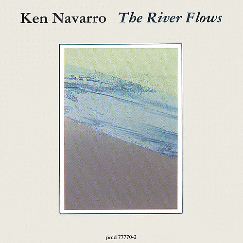 The River Flows de Ken Navarro