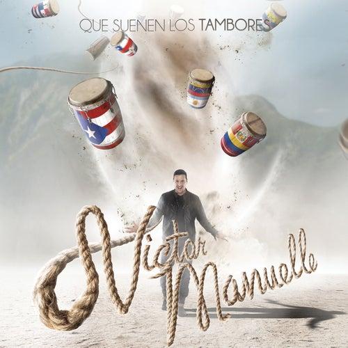 Que Suenen los Tambores de Víctor Manuelle