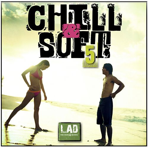 Chill & Soft, Vol. 5 - EP by Various Artists