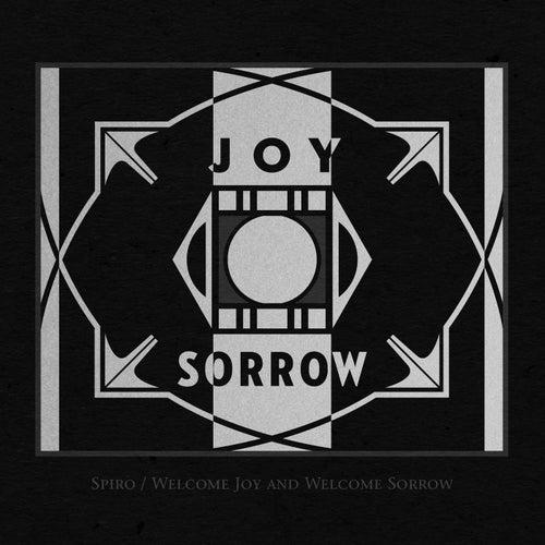 Welcome Joy and Welcome Sorrow de Spiro