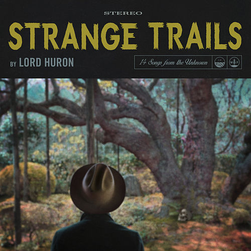 Strange Trails van Lord Huron