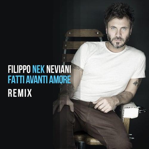 Fatti avanti amore (Remix) by Nek