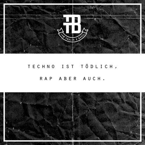 Techno ist tödlich, Rap aber auch. von Tom Thaler & Basil