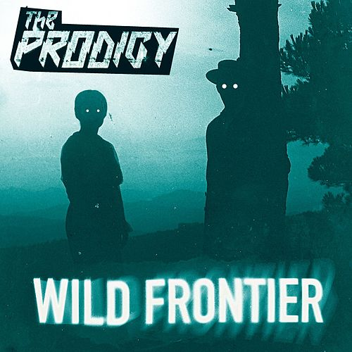 Wild Frontier (Remixes) by The Prodigy