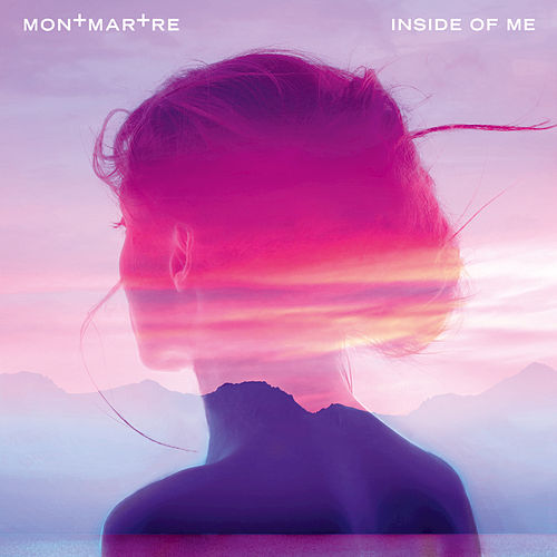 Inside Of Me by Montmartre