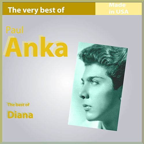 The Very Best of Paul Anka: Diana (Made In USA) by Paul Anka