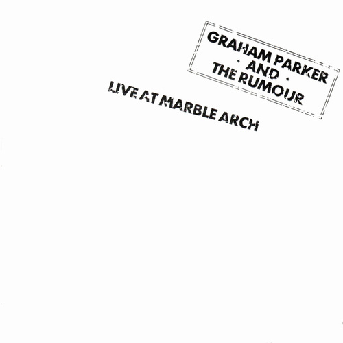Live At Marble Arch (Live) by Graham Parker