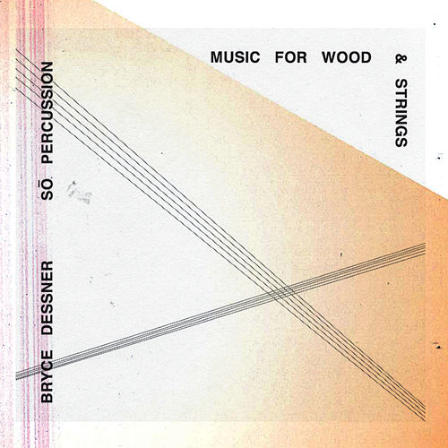 Music for Wood and Strings de Sō Percussion