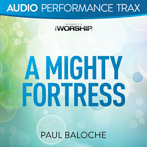 A Mighty Fortress by Paul Baloche